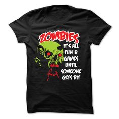 (Low cost) Zombies... Its all fun and games T-Shirt - Order Now...