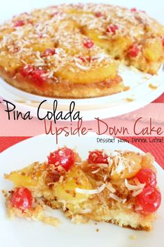 Dessert Now, Dinner Later!: Piña Colada Upside-Down Cake
