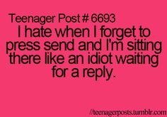 I always wait for a reply…