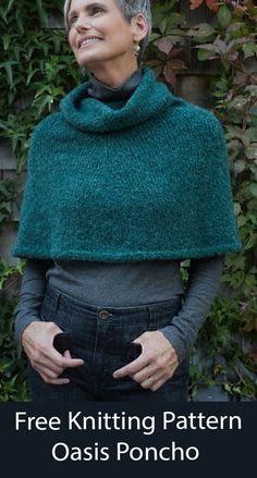 """Free Poncho Knitting top-down poncho capelet that's knit in the round with a cowl neck. 5 Sizes Lower Edge – 49 (52, 55½, 59, 62¾)"""". Oasis Poncho Designed by Berroco Design Team. Bulky weight yarn. Poncho Knitting Patterns, Crochet Poncho, Free Knitting, Poncho Design, Knit In The Round, Capelet, Cowl Neck, Turtle Neck, Shawls"""