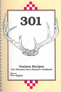 Many wild game cookbooks feature a section on venison. In this cookbook, however, every recipe calls for venison. This collection of 301 venison recipes represents the combined contributions of Bud Ki Deer Recipes, Wild Game Recipes, Old Recipes, Vintage Recipes, Cooking Venison Steaks, Venison Recipes, Venison Chili, Deer Meat, Thai Cooking