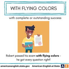 With flying coloyrs. English Idioms, English Vocabulary Words, English Grammar, Teaching English, English Language, English Class, English Lessons, Learn English, Phrase Of The Day