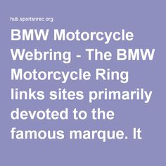 BMW Motorcycle Webring - The BMW Motorcycle Ring links sites primarily devoted to the famous marque. It includes pages on all models from 1923 to