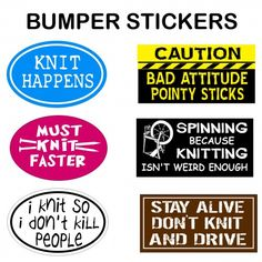Hilarious bumper stickers for #knitters.  Can you relate to these?