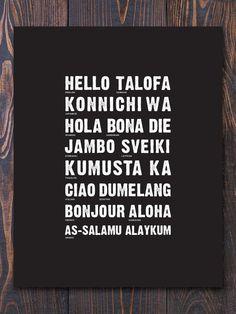Say Hello wherever you go! #art #print #languages #hello