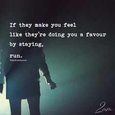 If They Make You Feel Like They're Doing You Favour By Staying - https://themindsjournal.com/make-feel-like-theyre-favour-staying/