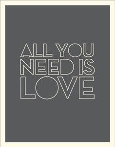 "A poster to inspire a little more love, and simultaneously pay homage to the Beatles. Poster text: ""All you need is love"" x . Words Quotes, Wise Words, Me Quotes, Sayings, Magic Quotes, Great Quotes, Quotes To Live By, Inspirational Quotes, Love Is In The Air"