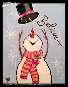 """Snowman Believe"" canvas ""I'm Having an Art Attack!"" social painting parties. Original artwork by Julie Kukreja. www.artattackpaintparty.com"