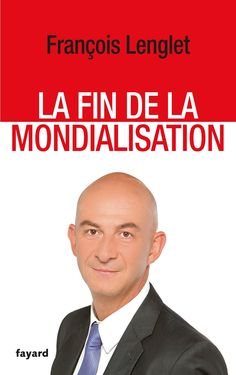 La fin de la mondialisation / François Lenglet. Paris : Fayard, 2013 http://cataleg.ub.edu/record=b2219581~S1*cat    #bibeco