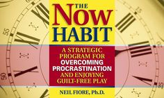 Twenty-one years ago, psychologist Neil Fiore released his book The Now Habit. Here's a look at his revolutionary book on overcoming procrastination at work and enjoying our free time guilt-free.