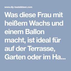 Was Diese Frau Mit Heißem Wachs Und Einem Ballon Macht, Ist Ideal Für Auf  Der