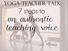 Pin it! Yoga teacher talk: 7 steps to an authentic teaching voice