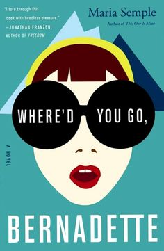 Where'd You Go, Bernadette , by Maria Semple  An utterly charming and laugh–out–loud funny story of a family in turmoil. Semple is experienced with the topic — she wrote for Arrested Development and was nominated for a Writer's Guild of America award for her work with the dysfunctional Bluths.