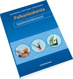 Palkanlaskennan käytännönläheinen käsikirja joka sisältää konkreettisia ohjeita ja ratkaisuja ongelmatilanteisiin.