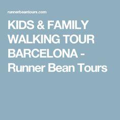 KIDS & FAMILY WALKING TOUR BARCELONA - Runner Bean Tours