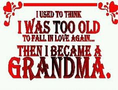 I luv the name Grandma, and can't believe how much I'm filled with luv every time I see them, every time I think of them'