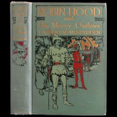 1923 Robin Hood His Merry Outlaws RARE Allan Stewart Illustrated Fine Binding | eBay