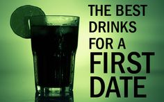 BEST DRINKS FOR A FIRST DATE - http://www.besocial.com/blog/best-drinks-for-a-first-date/ #firstdate #drinking #onlinedating #dating #besocial