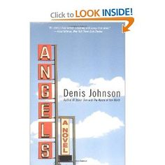 Angels by Denis Johnson. Last book I read this year and probably the most spectacular.