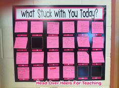 """Post-it Notes on a """"What stuck with you today?"""" board to assess students learning at the end of the day. Self reflective students"""