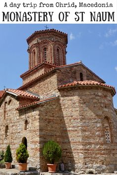Monastery of St Naum | How to get to St Naum | Things to do in Ohrid, Macedonia | Day trip from Ohrid