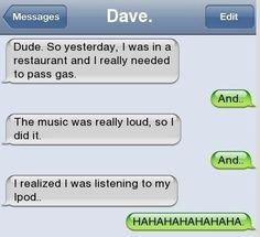 dude, I really had to fart