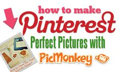 "GRAPHIC/DIGITAL:: PHOTO EDITING:: PIN MONKEY, PINTEREST: ""How to make Pinterest Perfect Pictures with PicMonkey from PepperScraps.com"