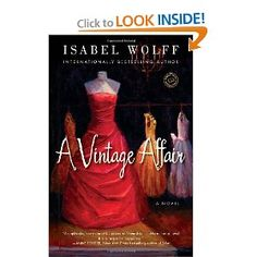 Buy A Vintage Affair: A Novel by Isabel Wolff and Read this Book on Kobo's Free Apps. Discover Kobo's Vast Collection of Ebooks and Audiobooks Today - Over 4 Million Titles! This Is A Book, I Love Books, Great Books, Books To Read, Big Books, Book Club Books, Book Lists, Book Nerd, Mystery Novels
