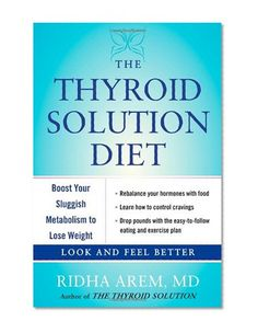 The Thyroid Solution Diet: Boost Your Sluggish Metabolism to Lose Weight by Ridha Arem - EbookNetworking.net