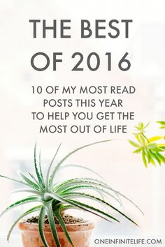 THE BEST OF 2016. Here's a Link Fest of my most popular posts on my site this year. Think: 10 of my most-read posts to help you get the most out of life >>> https://oneinfinitelife.com/most-read-posts-of-2016/