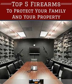 Top 5 Firearms To Protect Your Family and Your Property