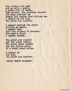 I could never be your ghost ~ Typewriter Series #564 by Tyler Knott Gregson