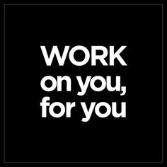 Work On You