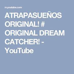 ATRAPASUEÑOS ORIGINAL! # ORIGINAL DREAM CATCHER! - YouTube