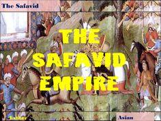 The safavid empire by Esther Ostil via slideshare