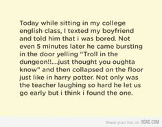 """I hope this happens to me one day. Not """"the one"""" part. The """"troll in the dungeon!"""" part."""