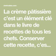 La crème pâtissière c'est un élément clé dans le livre de recettes de tous les chefs. Conserver cette recette, c'est la plus simple...