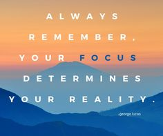 Always remember, your focus determines your reality. #wisdom