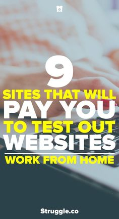 Looking to make some extra money at home? Here are 9 places that will pay you money to test out websites. Make money from home with this awesome side hustle online.