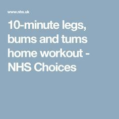 10-minute legs, bums and tums home workout - NHS Choices