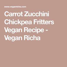 Carrot Zucchini Chickpea Fritters Vegan Recipe - Vegan Richa