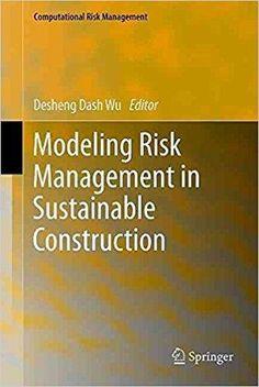 Télécharger [(Modeling Risk Management in Sustainable Construction)] [Edited by Desheng Dash Wu] published on (November, 2010) Gratuit