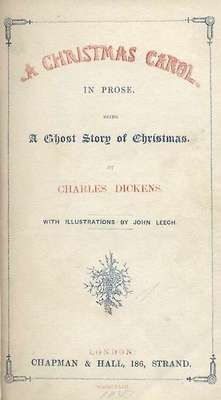 A Christmas Carol Title Page. Charles Dickens (1812-1870). Illustrations by John Leech. First published by Chapman & Hall, 1843. First edition.   Written and published in early Victorian era Britain when it was experiencing a nostalgic interest in its forgotten Christmas traditions and new customs such as the Christmas tree were being introduced.