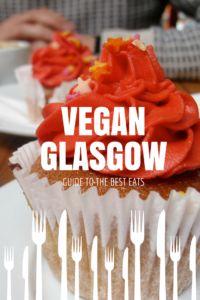 Vegan Guide to Glasglow. IndefiniteAdventure.com