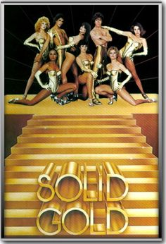 * Solid Gold TV Show * (one of my favorite shows... I wanted to be a solid gold dancer!) early 1980s