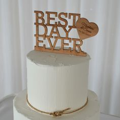 Wooden Wedding Best Day Ever Cake Topper