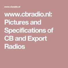 www.cbradio.nl: Pictures and Specifications of CB and Export Radios