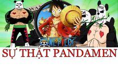 Sự thật về Pandamen trong One Piece - AnimeX 2017