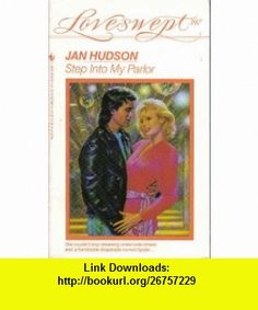 STEP INTO MY PARLOR (Loveswept) (9780553440256) Jan Hudson , ISBN-10: 055344025X  , ISBN-13: 978-0553440256 ,  , tutorials , pdf , ebook , torrent , downloads , rapidshare , filesonic , hotfile , megaupload , fileserve