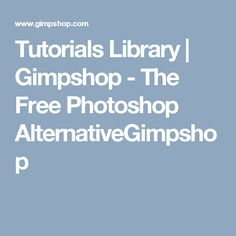 Tutorials Library | Gimpshop - The Free Photoshop AlternativeGimpshop